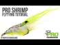 Tying a Pro Shrimp Full Tutorial